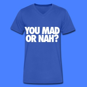 You Mad Or Nah? T-Shirts - Men's V-Neck T-Shirt by Canvas