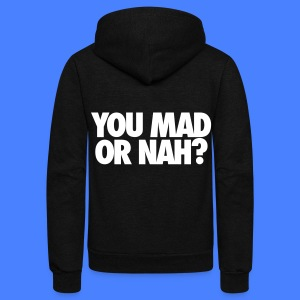 You Mad Or Nah? Zip Hoodies & Jackets - Unisex Fleece Zip Hoodie by American Apparel