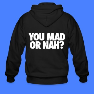You Mad Or Nah? Zip Hoodies & Jackets - Men's Zip Hoodie