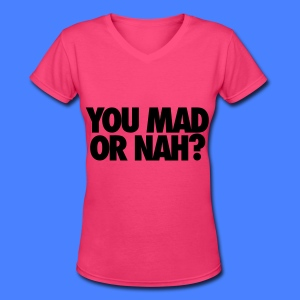You Mad Or Nah? Women's T-Shirts - Women's V-Neck T-Shirt
