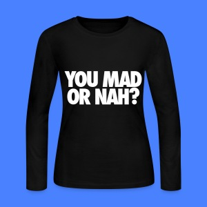 You Mad Or Nah? Long Sleeve Shirts - Women's Long Sleeve Jersey T-Shirt