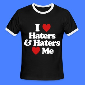 I Love Haters & Haters Love Me T-Shirts - Men's Ringer T-Shirt