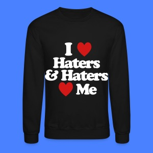 I Love Haters & Haters Love Me Long Sleeve Shirts - Crewneck Sweatshirt