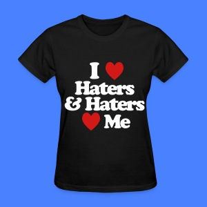 I Love Haters & Haters Love Me Women's T-Shirts - Women's T-Shirt