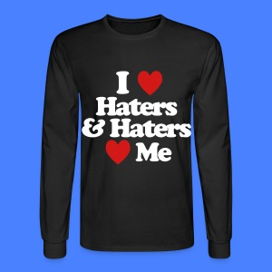 I Love Haters & Haters Love Me Long Sleeve Shirts - Men's Long Sleeve T-Shirt