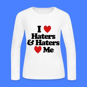 I Love Haters & Haters Love Me Long Sleeve Shirts - Women's Long Sleeve Jersey T-Shirt