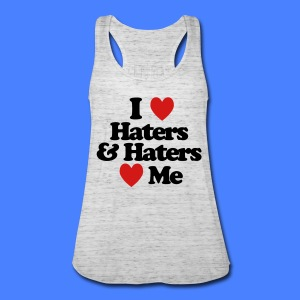I Love Haters & Haters Love Me Tanks - Women's Flowy Tank Top by Bella
