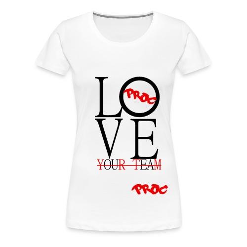 Love Your Team - Women's Premium T-Shirt