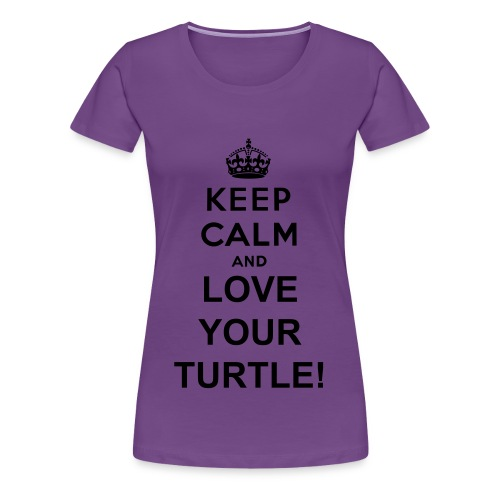 Keep Calm and Love Your Turtle T Shirt for Women - Women's Premium T-Shirt