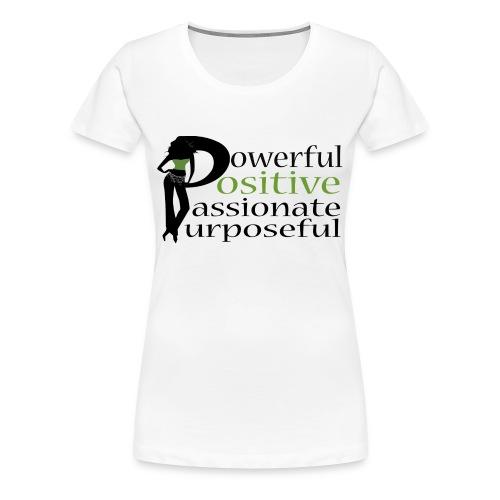 Powerful Positive Passionate Purposeful - Women's Premium T-Shirt