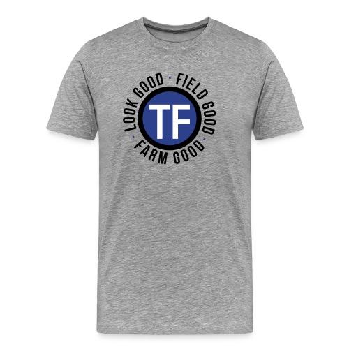 Look Good Field Good Farm Good - Men's Premium T-Shirt