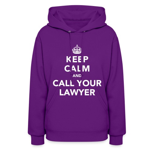 Call Your Lawyer - 4 - Women's Hoodie