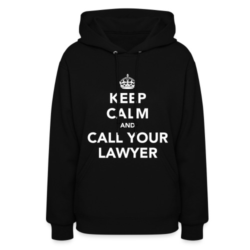 Call Your Lawyer - 6 - Women's Hoodie