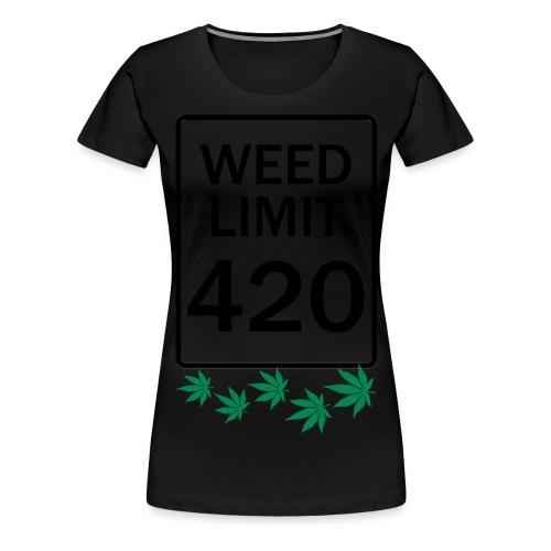 WEED LIMIT 420 - Women's Premium T-Shirt