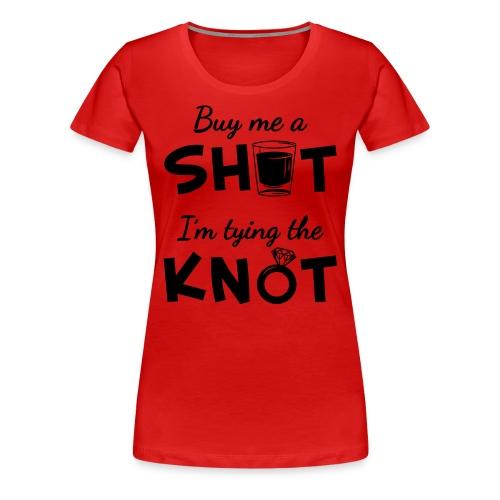 Buy Her Shots - Women's Premium T-Shirt