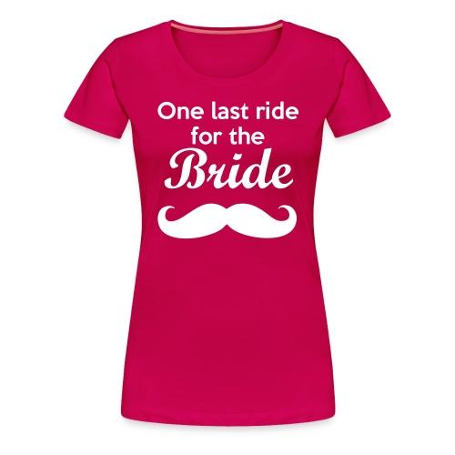 One Last Ride - Women's Premium T-Shirt