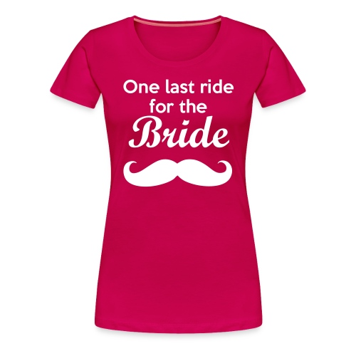 One Last Ride - Women's Premium T-Shirt