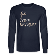 Long Sleeve Shirts ~ Men's Long Sleeve T-Shirt ~ P.S. I Love Detroit
