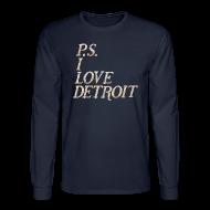 Long Sleeve Shirts ~ Men's Long Sleeve T-Shirt ~ P.S. I Love Detroit