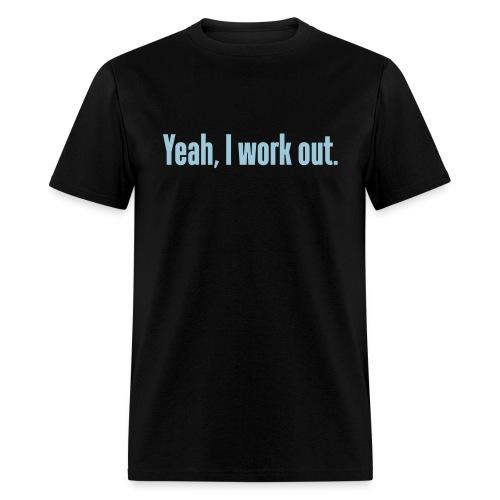 Yea... - Men's T-Shirt