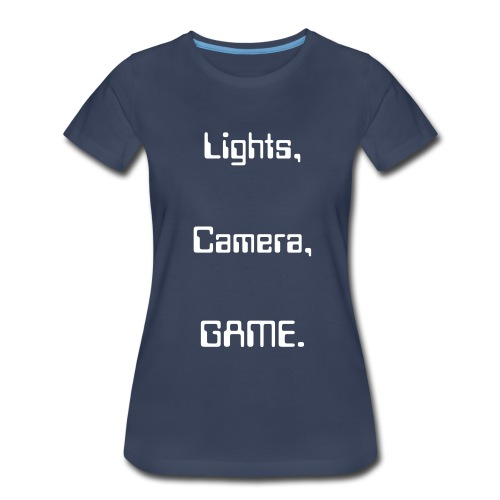 Lights, Camera, GAME. Shirt. - Women's Premium T-Shirt