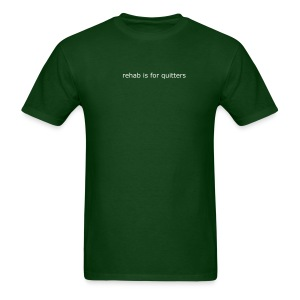 rehab is for quitters - Men's T-Shirt