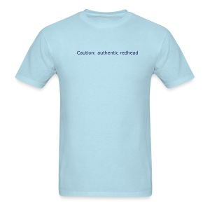 Caution: Authentic redhead - Men's T-Shirt
