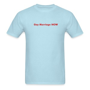 Gay Marriage NOW - Men's T-Shirt
