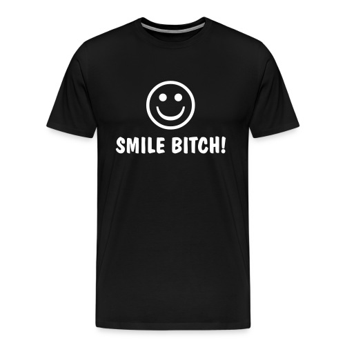 SMILE BITCH! - Men's Premium T-Shirt