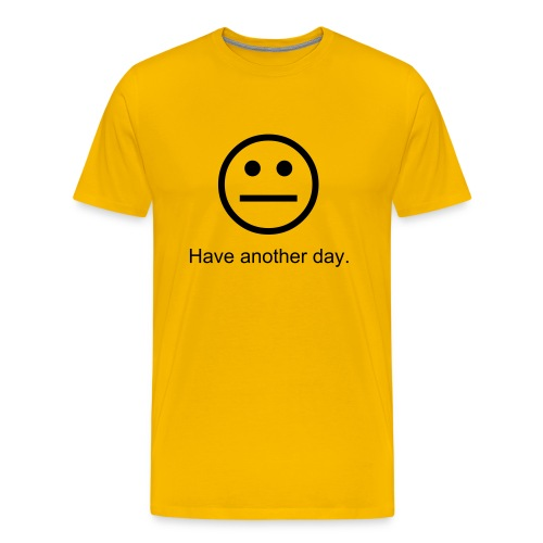 Have another day yellow tee - Men's Premium T-Shirt