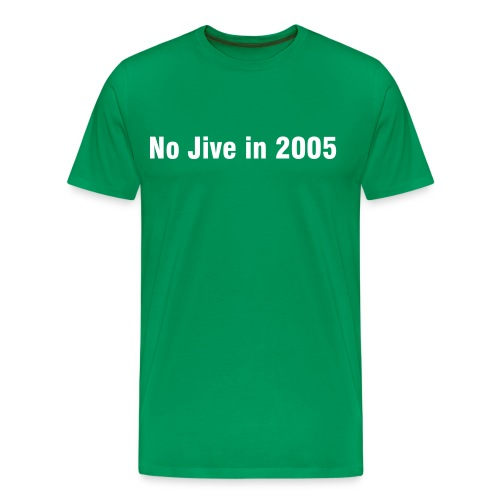 No Jive 2005 - Men's Premium T-Shirt