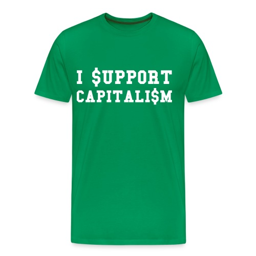 I $upport Capitalism - Men's Premium T-Shirt