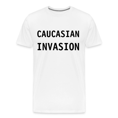 Caucasian Invasion! - Men's Premium T-Shirt