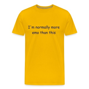I'm normally more emo than this - Men's Premium T-Shirt