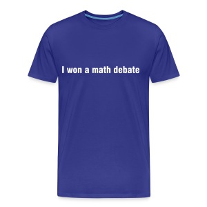 I won a math debate - Men's Premium T-Shirt