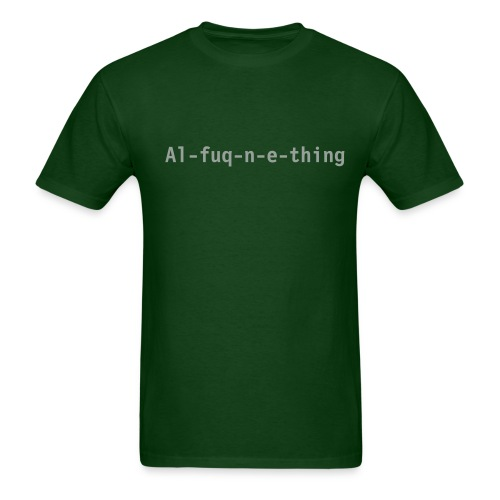 Al-fuq-n-e-thing - Men's T-Shirt
