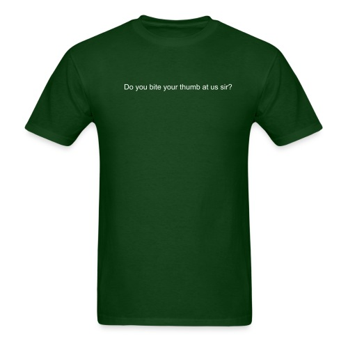 Do you bite your thumb at us sir? - Men's T-Shirt