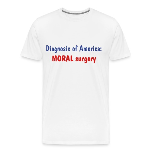 Diagnosis of America... - Mens - Men's Premium T-Shirt