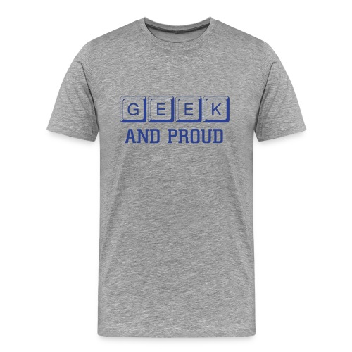 Geek And Pround - Men's Premium T-Shirt