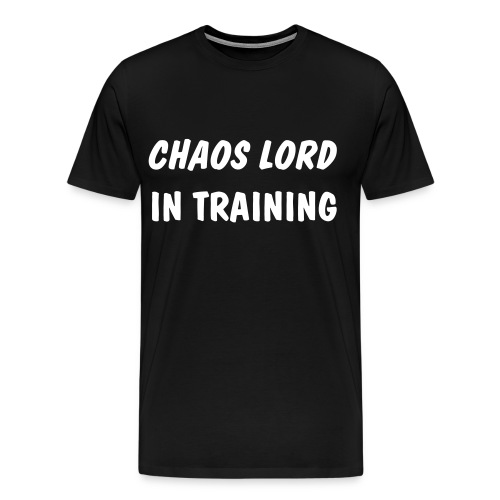Chaos Lord In Training - Men's Premium T-Shirt