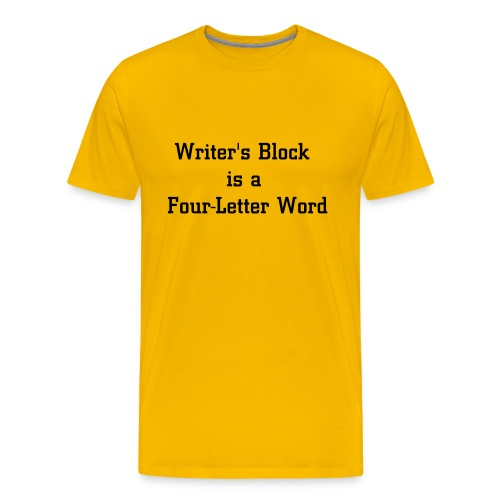 Writer's Block is a Four-Letter Word T - Men's Premium T-Shirt
