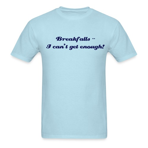 Breakfalls!!! - Men's T-Shirt