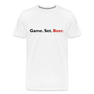 T-Shirts ~ Men's Premium T-Shirt ~ Game. Set. Beer. (white)