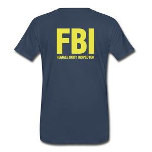 FBI (Female Body Inspector) tee - Men's Premium T-Shirt