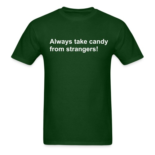 Always Take Candy From Strangers - Men's T-Shirt