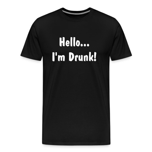 Hello I'm Drunk XXXL - Men's Premium T-Shirt