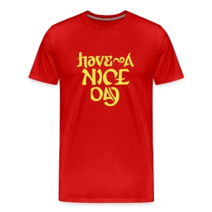 Have a Nice Day (grill) - Men's Premium T-Shirt