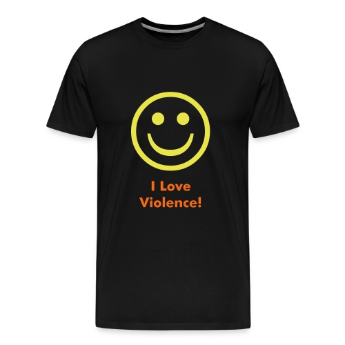 Violence Make Happy - Men's Premium T-Shirt