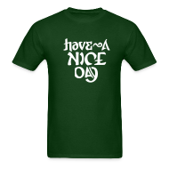 T-Shirts ~ Men's T-Shirt ~ Have a Nice Day