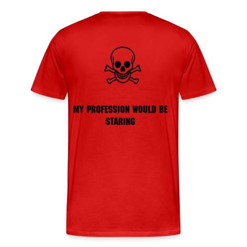 If Looks Could Really Kill... - Men's Premium T-Shirt